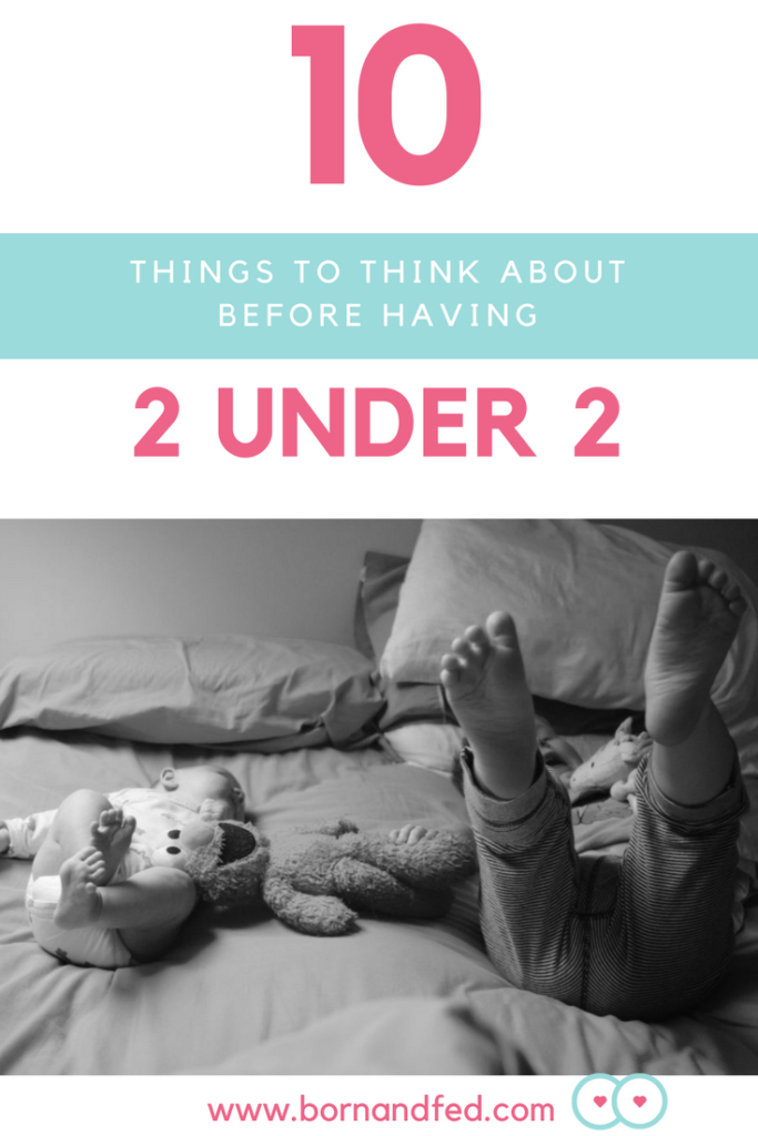 10 things you should prepare for before having your second baby... Like your sanity. Second baby, two under two, two under two tips, second baby tips, toddler and baby, toddler and newborn, second baby pregnancy, second baby tips, second baby age gap