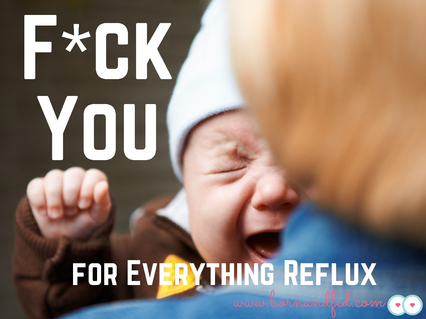 F*ck you for Everything Reflux