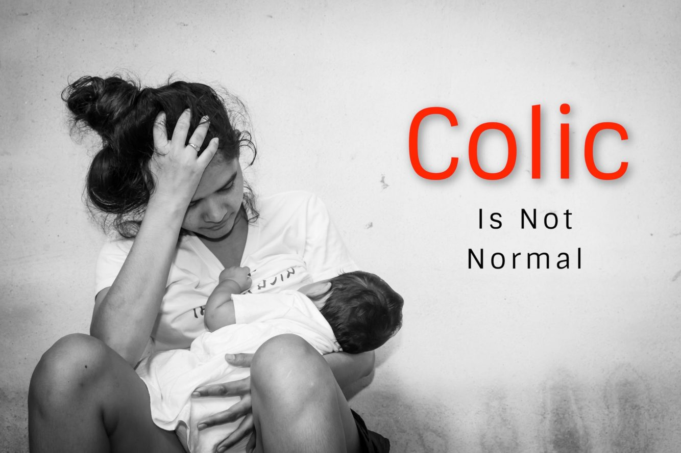 Infant Colic is Not Normal. Get help now.