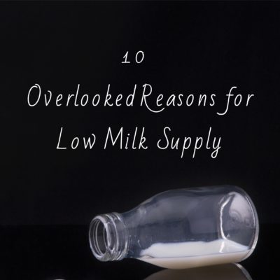 10 Reasons You Have Low Milk Supply