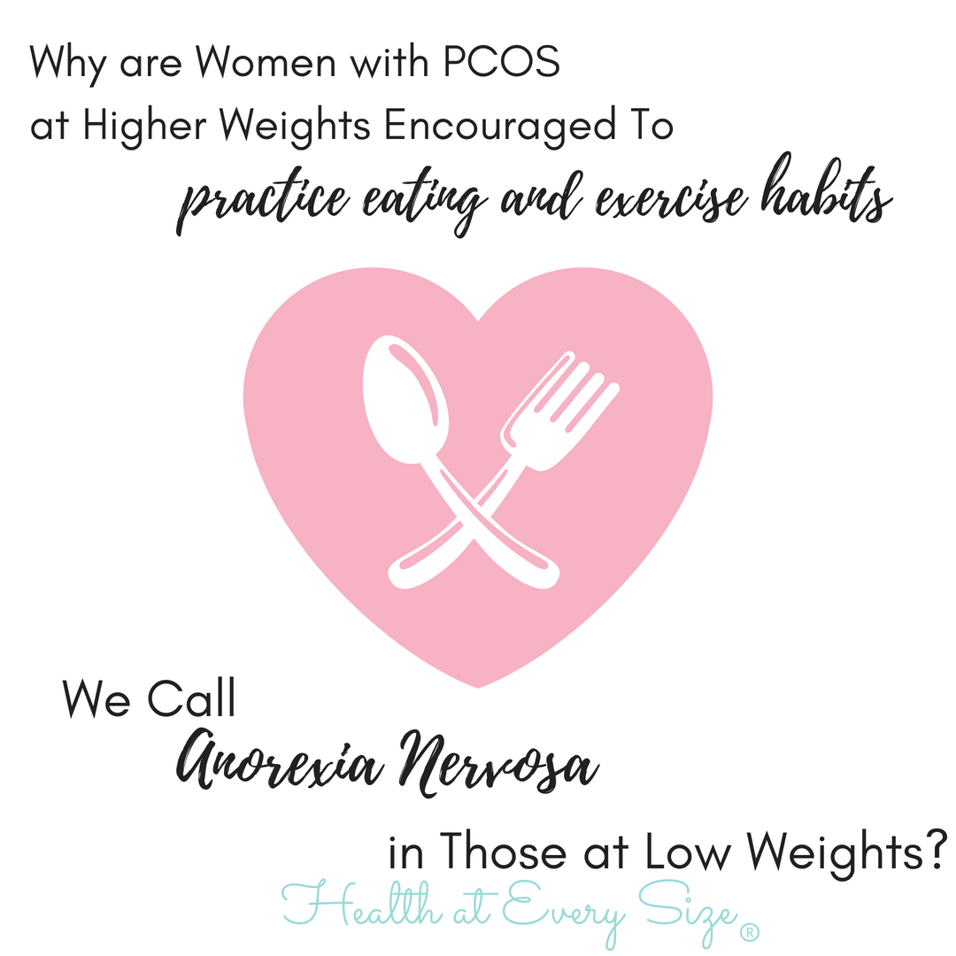 #bornandfed-PCOS Diet:  We tell women at higher weights to practice eating habits we call anorexia nervosa in people at low weights