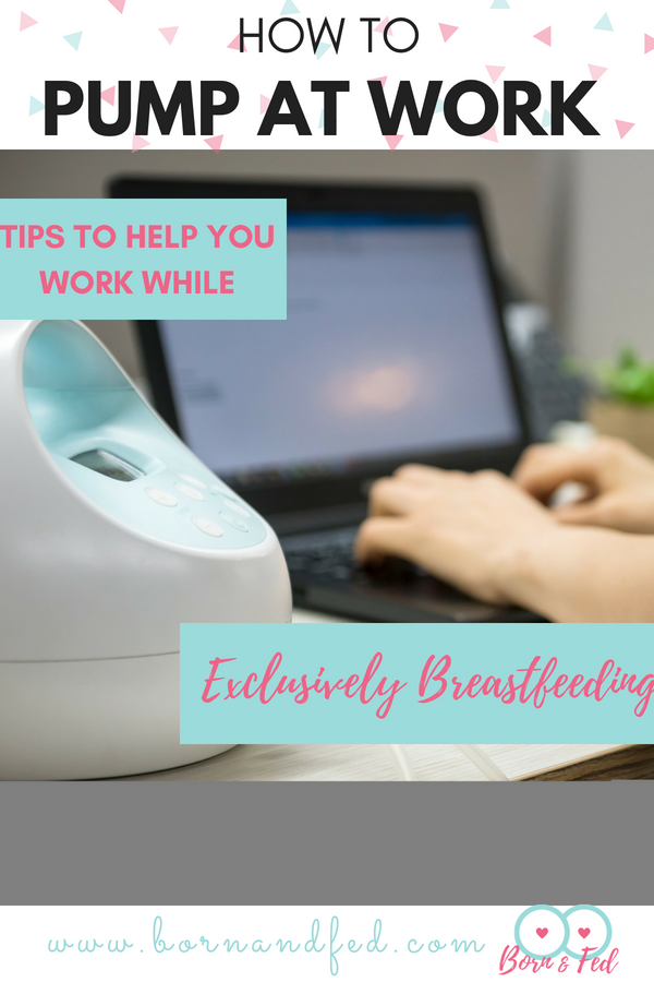 #bornandfed- Breastfeeding Tips to help you exclusively breastfeed even after you return to work.  When to start pumping, how much milk do you need, how to prepare, and how to bottle your breastfed baby.  Part of a complete pumping series! #pumpingatwor #pacedbottlefeeding