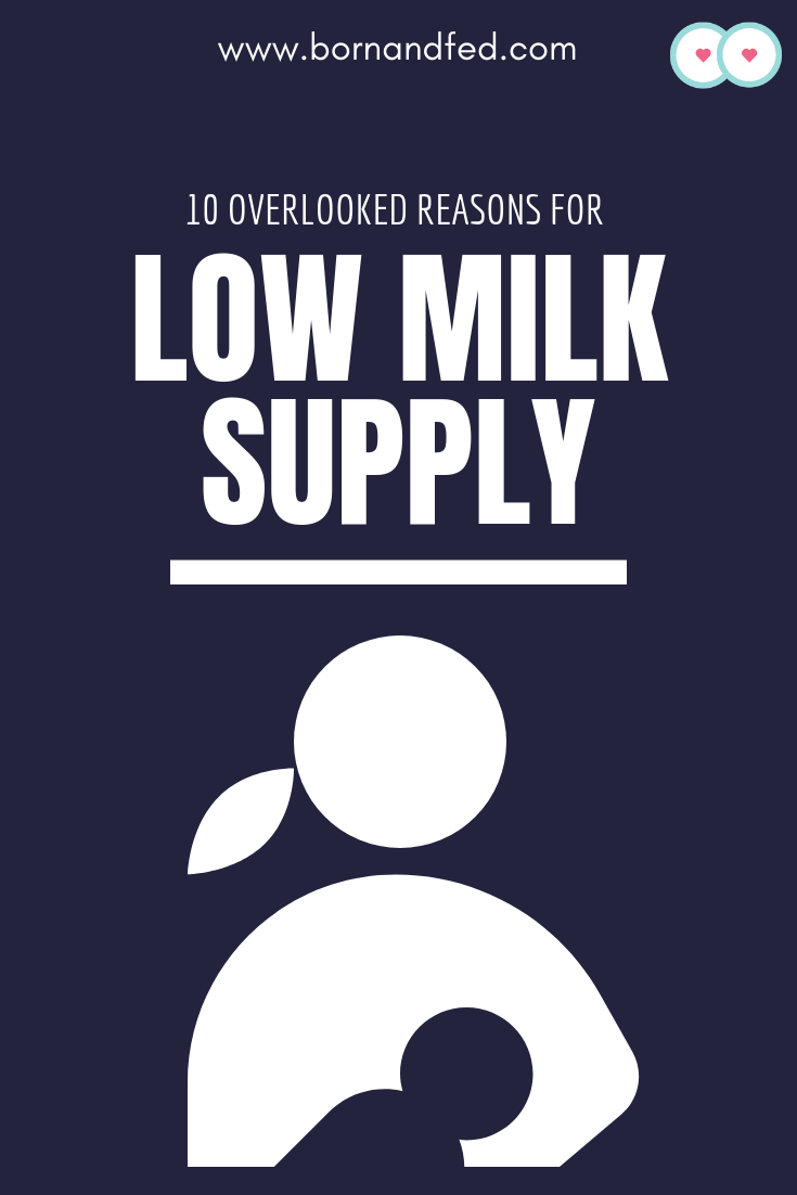 #bornandfed - Think you have low milk supply.  Read the 10 top overlooked reasons for low milk supply and how to fix them.  #breastfeedingtips #breastfeedingnewborn #makemoremilk