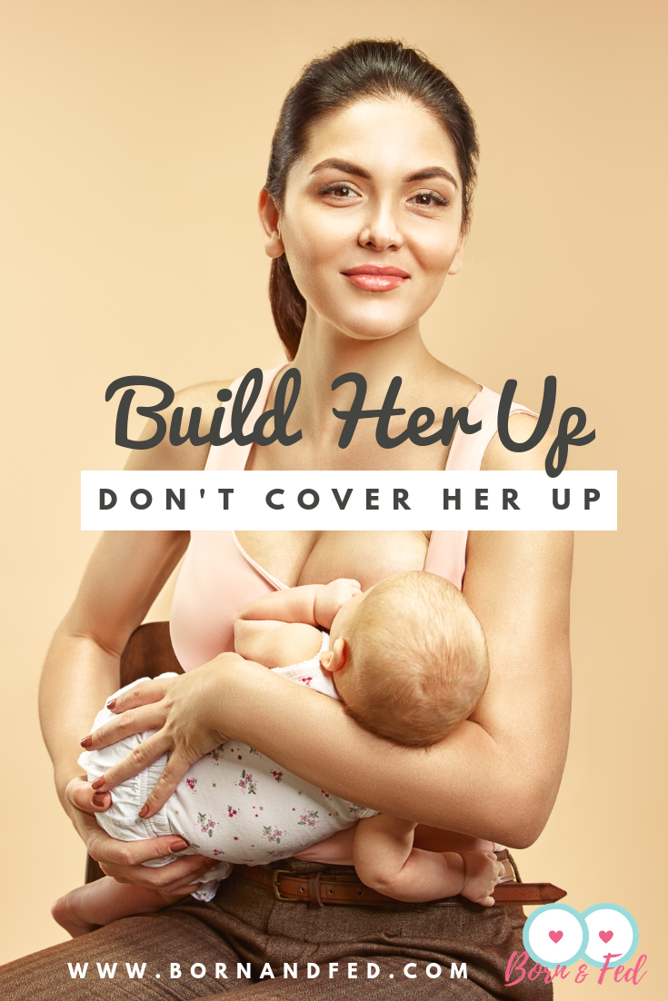 #bornandfed - Its hard enough being a new mom without having to withstand judgment while feeding your baby.  That is why, I'm asking you try to remember the breastfeeding mothers in your family.  Lets build them up instead of asking them to cover up. #publicbreastfeeding #breastfeedinginpublic #freethenipple