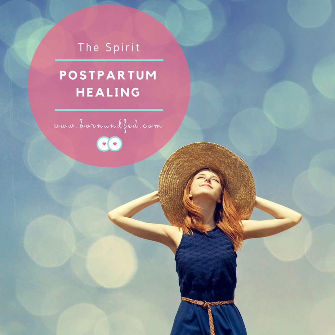 #bornandfed- postpartum healing the spirit