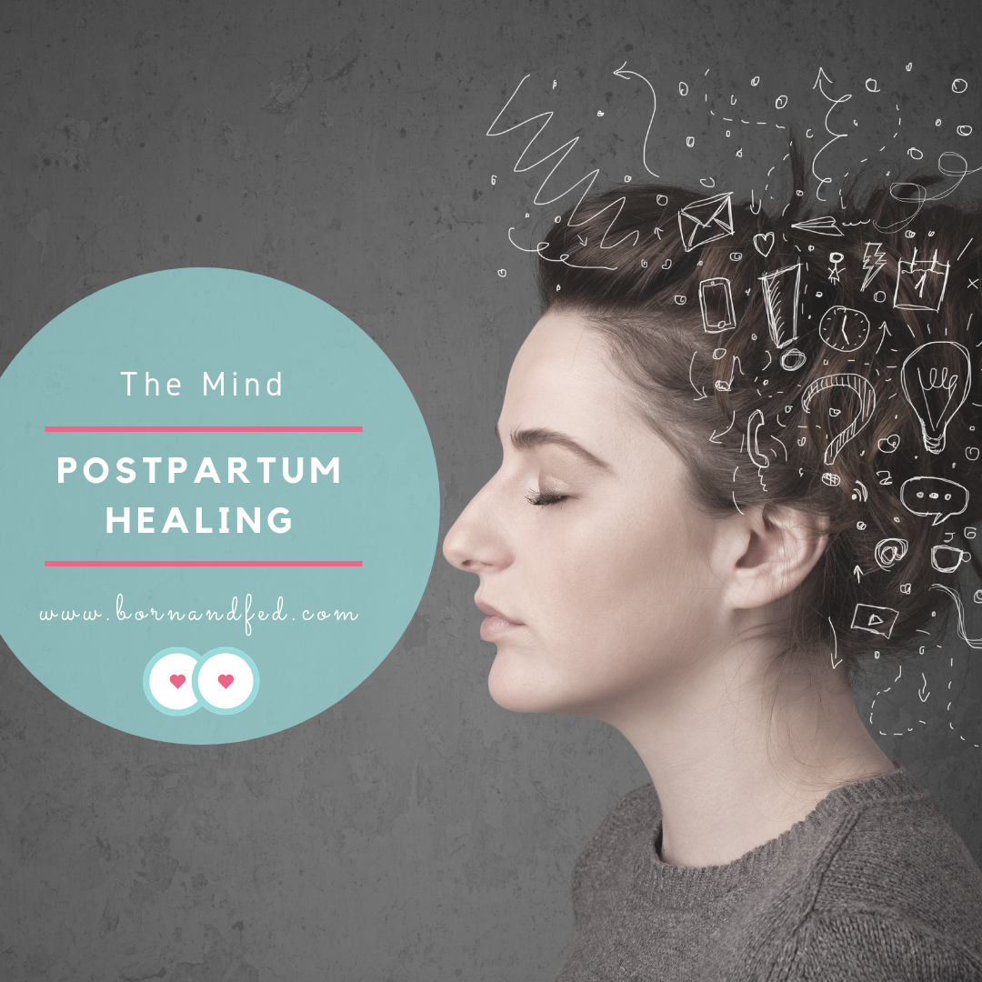 #bornandfed- postpartum healing the mind