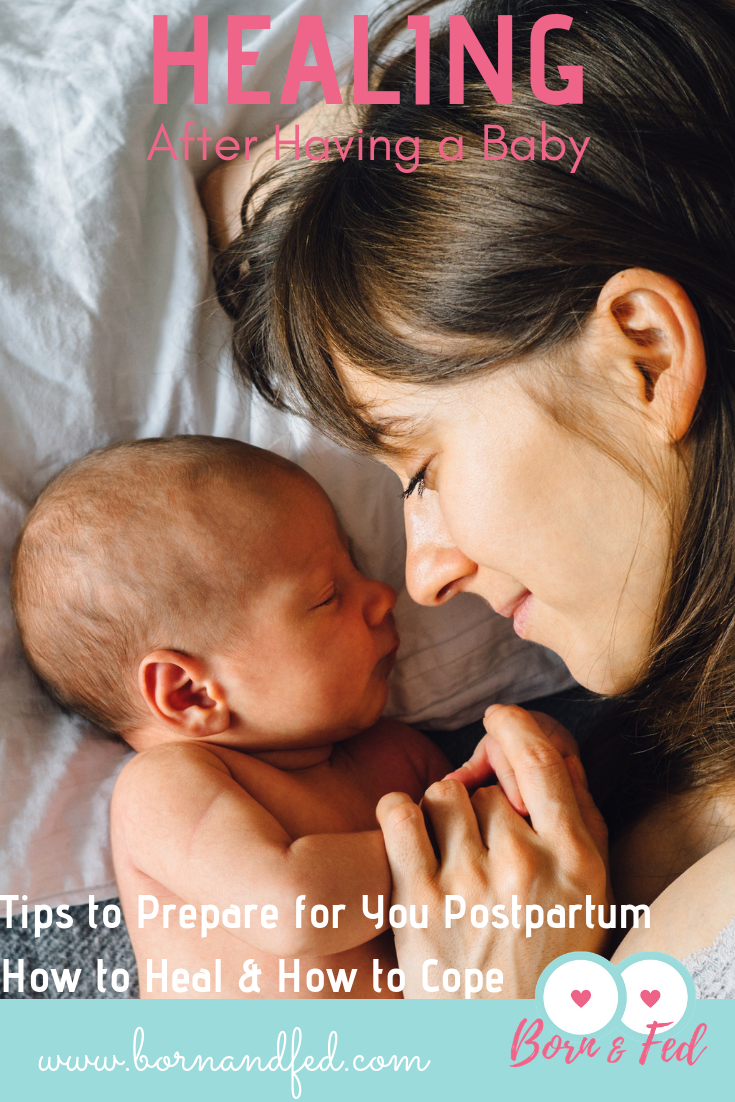 #bornandfed- how to care for you body after having a baby.  What you should expect after having a baby and practical tips for healing.  Pain Management tips, belly binding, herbal remedies, and more.