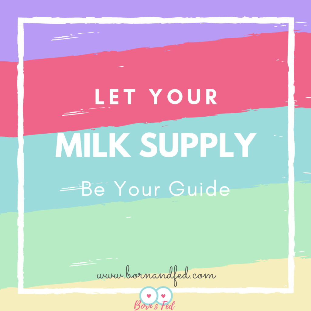 #bornandfed- Let your Milk Supply Be Your Guide